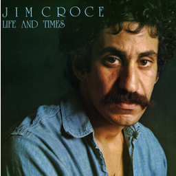 Jim Croce-Life and Times